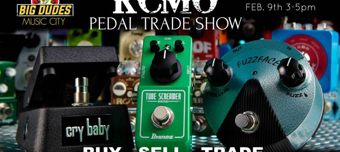 KCMO Pedal Trade show at Big Dudes Music City 3-5 pm!